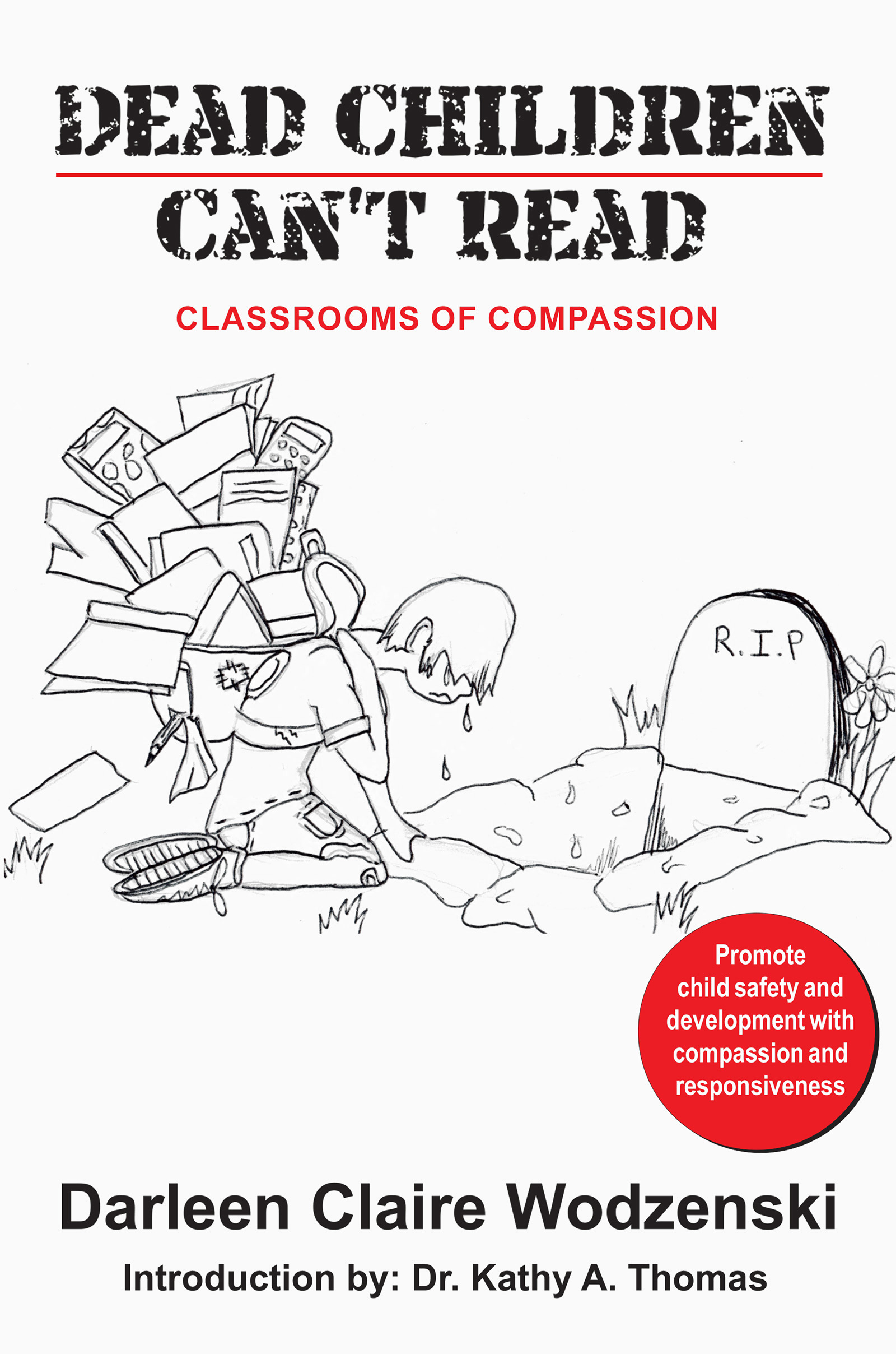 Dead Children Can't Read: Classrooms of Compassion ... by Darleen Claire Wodzenski